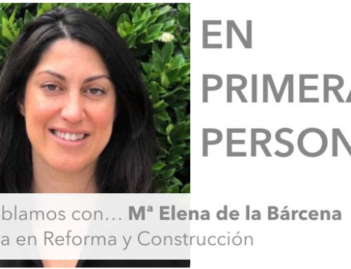 En primera persona | Elena de la Bárcena, Asesora en Reforma y Construcción