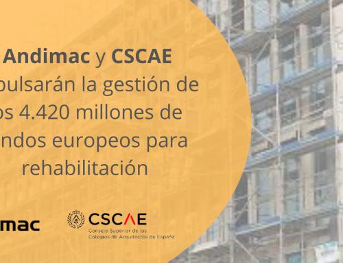 Andimac y CSCAE impulsarán la gestión de los 4.420 millones de fondos europeos para rehabilitación